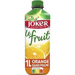 Joker Joker Le Fruit - Jus d'orange sans pulpe la bouteille de 1 l